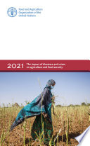 The impact of disasters and crises on agriculture and food security: 2021