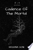 Cadence Of The Mortal