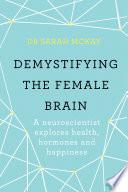 Demystifying The Female Brain