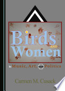 Birds and Women in Music  Art  and Politics