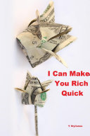 I Can Make You Rich Quick