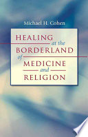 Healing At The Borderland Of Medicine And Religion Book PDF