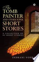 The Tomb Painter and Other Super Short Stories
