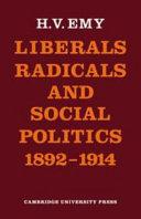 Liberals, Radicals and Social Politics 1892-1914