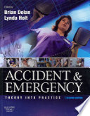 """""""Accident & Emergency: Theory Into Practice"""" by Brian Dolan, Lynda Holt"""