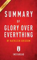 Summary of Glory Over Everything by Kathleen Grissom   Includes Analysis Book
