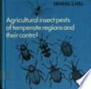 Agricultural Insect Pests of Temperate Regions and Their Control Book