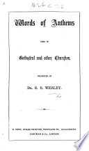 Words of Anthems used in cathedrals and other churches Book