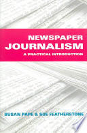 Newspaper Journalism  : A Practical Introduction