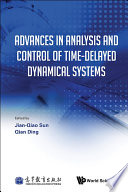 Advances in Analysis and Control of Time Delayed Dynamical Systems