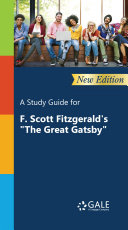 A Study Guide  New Edition  for F  Scott Fitzgerald s  The Great Gatsby