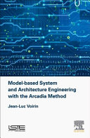 Model based System and Architecture Engineering with the Arcadia Method