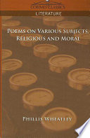 Poems on Various Subjects  Religious and Moral