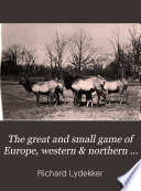 The Great and Small Game of Europe, Western & Northern Asia and America