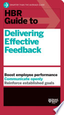 HBR Guide to Delivering Effective Feedback (HBR Guide Series)