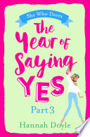 The Year of Saying Yes Part 3  : Say YES to this laugh-out-loud love story!