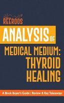 Analysis of Medical Medium Thyroid Healing