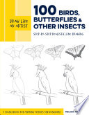 Draw Like an Artist  100 Birds  Butterflies  and Other Insects