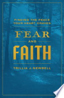 """""""Fear and Faith: Finding the Peace Your Heart Craves"""" by Trillia J. Newbell"""