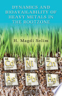 Dynamics and Bioavailability of Heavy Metals in the Rootzone Book