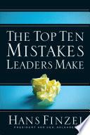 """The Top Ten Mistakes Leaders Make"" by Hans Finzel"