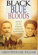 Black Blue Bloods. Legacy of an African- American Plantation Owner