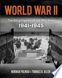 World War Ii The Encyclopedia Of The War Years 1941 1945
