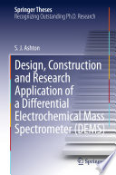 Design  Construction and Research Application of a Differential Electrochemical Mass Spectrometer  DEMS