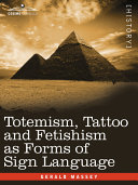 Totemism, Tattoo and Fetishism as Forms of Sign Language [Pdf/ePub] eBook