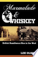 Marmalade & Whiskey  : British Remittance Men in the West