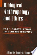 Biological Anthropology and Ethics Book