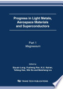 Progress in Light Metals  Aerospace Materials and Superconductors Book