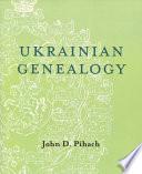 Ukrainian Genealogy  : A Beginner's Guide