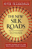 The New Silk Roads by Peter Frankopan