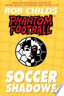 Phantom Football  Soccer Shadows