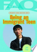 Frequently Asked Questions about Being an Immigrant Teen