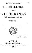 Chefs-d'oeuvre du répertoire des mélodrames joués à différens théâtres