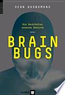 Brain Bugs  : die Denkfehler unseres Gehirns