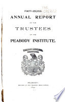 Annual Report of the Trustees of the Peabody Institute, of Peabody