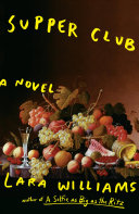 link to Supper club : a novel in the TCC library catalog