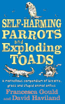 Self Harming Parrots And Exploding Toads