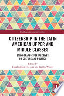 Citizenship In The Latin American Upper And Middle Classes