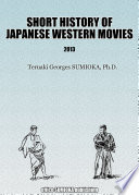 SHORT HISTORY OF JAPANESE WESTERN MOVIES Book PDF
