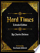 Hard Times  Extended Edition      By Charles Dickens Book