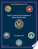 Joint Publication JP 3-40 Joint Counter Weapons of Mass Destruction November 2019