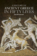 A History of Ancient Greece in Fifty Lives