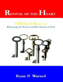 Revival of the Heart: 8 Biblical Keys to Releasing the Power and Revelation of God