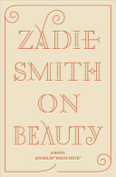 On beauty, Zadie Smith (Author)