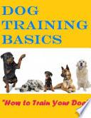 Dog Training Basics   How to Train Your Dog Book PDF