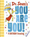 Dr  Seuss s You Are You  a Birthday Greeting